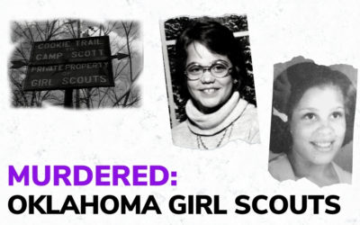 MURDERED: Oklahoma Girl Scouts
