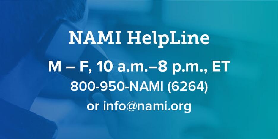 NAMI Helpline | 1-800-950-6264 | info@nami.org